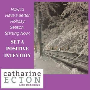 how-tohave-a-betterholiday-season_-set-a-positive-intention-3