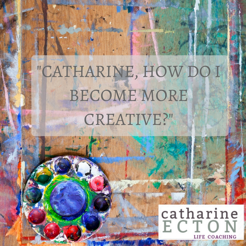 How to Cultivate Creativityin Your Life